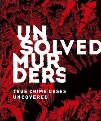 Unsolved Murders: True Crime Cases Uncovered by Amber Hunt