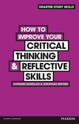 How to Improve your Critical Thinking & Reflective Skills by Kathleen McMillan