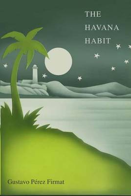 Havana Habit by Gustavo Perez Firmat