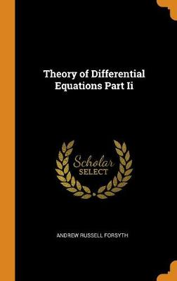 Theory of Differential Equations Part II by Andrew Russell Forsyth