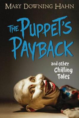 Puppet's Payback and Other Chilling Tales by Mary Downing Hahn