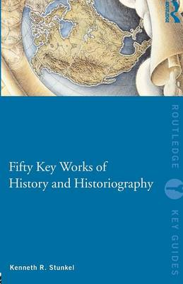 Fifty Key Works of History and Historiography book