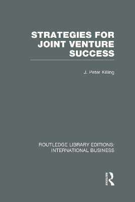 Strategies for Joint Venture Success by Peter Killing