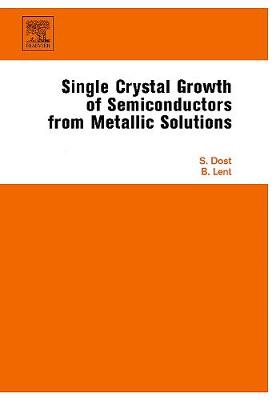 Single Crystal Growth of Semiconductors from Metallic Solutions book
