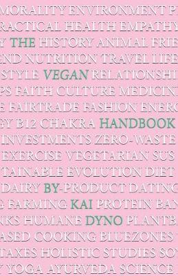 The Vegan Handbook: H.E.M.P (Health, Environment, Morality, Practical) by Dyno Kai