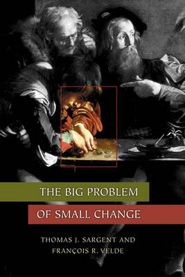 Big Problem of Small Change by Thomas J. Sargent