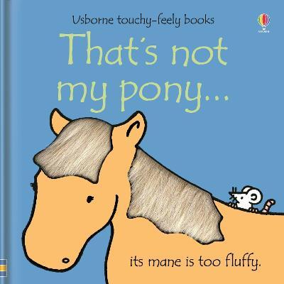 That's Not My Pony by Fiona Watt