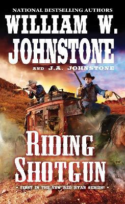 Riding Shotgun by William W. Johnstone