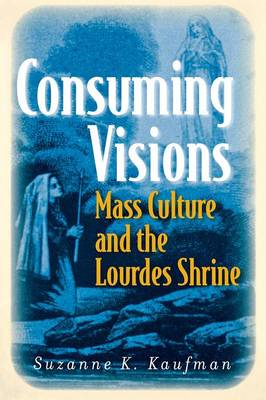 Consuming Visions by Suzanne K. Kaufman
