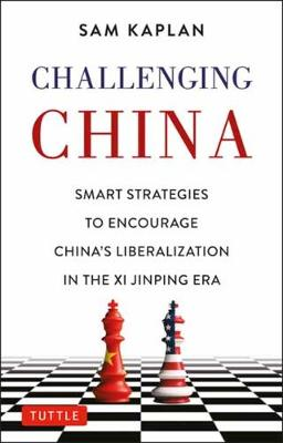 Challenging China: Smart Strategies for Dealing with China in the Xi Jinping Era book