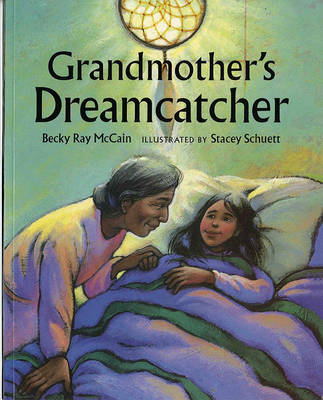 Grandmother's Dreamcatcher by Becky McCain