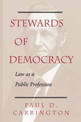 Stewards Of Democracy by Paul Carrington