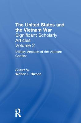The United States and the Vietnam War by Walter L. Hixson
