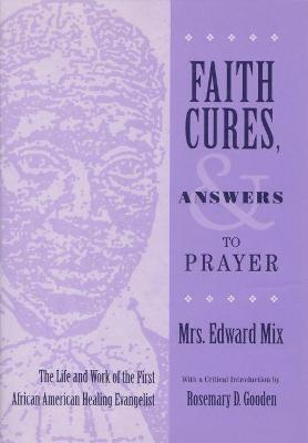 Faith Cures, and Answers To Prayer by Sarah Mix