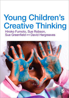 Young Children's Creative Thinking by Sue Robson