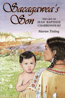 Sacagawea's Son by Marion Tinling