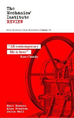 The Mechanics' Institute Review: Issue 11 by Hari Kunru