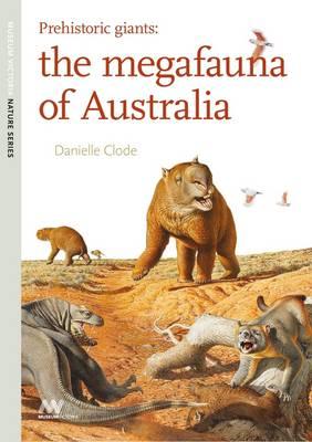 Prehistoric Giants by Danielle Clode