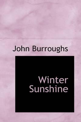Winter Sunshine by John Burroughs