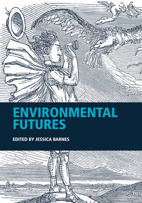 Environmental Futures by Jessica Barnes