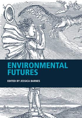 Environmental Futures by Jessica Barnes