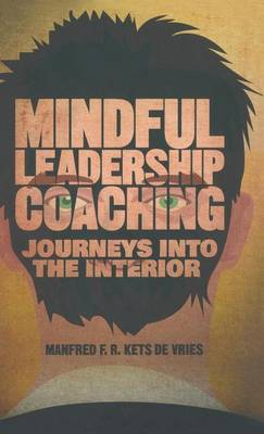Mindful Leadership Coaching by Manfred F. R. Kets de Vries