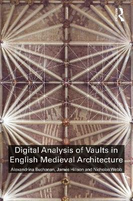 Digital Analysis of Vaults in English Medieval Architecture book