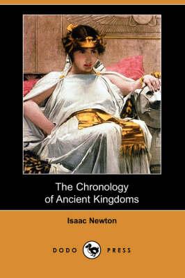 Chronology of Ancient Kingdoms (Dodo Press) by Sir Isaac Newton