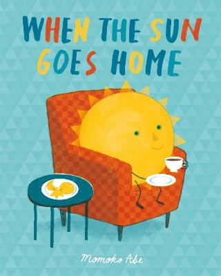 When the Sun Goes Home by Momoko Abe
