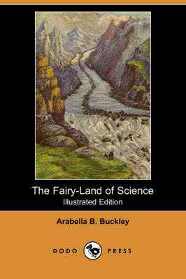 Fairy-Land of Science (Illustrated Edition) (Dodo Press) book
