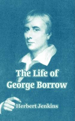 The Life of George Borrow by Herbert Jenkins