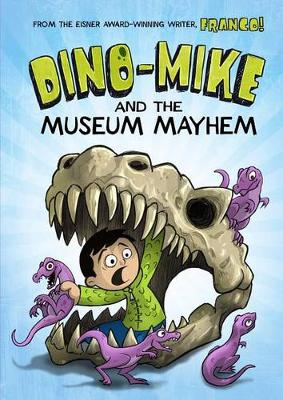 Dino-Mike and the Museum Mayhem by Franco Aureliani