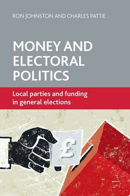 Money and electoral politics by Ron Johnston