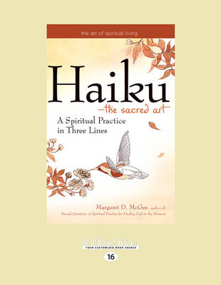 Haiku-The Sacred Art: A Spiritual Practice in Three Lines by Margaret D. McGee