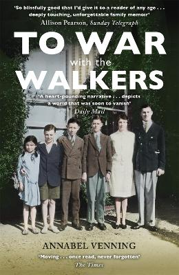 To War With the Walkers: One Family's Extraordinary Story of the Second World War book