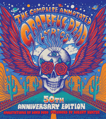 The Complete Annotated Grateful Dead Lyrics by David G. Dodd