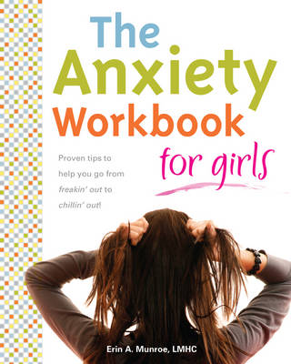 Anxiety Workbook for Girls by Erin Monroe