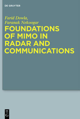 Foundations of MIMO in Radar and Communications by Farid Dowla