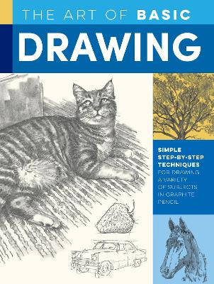 The Art of Basic Drawing: Simple step-by-step techniques for drawing a variety of subjects in graphite pencil by William F. Powell