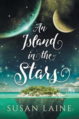An Island in the Stars by Susan Laine
