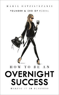 How to Be an Overnight Success book