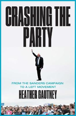 Crashing the Party by Heather D. Gautney