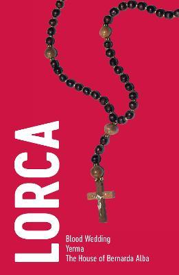 Lorca: Three Plays by Federico GarciA Lorca