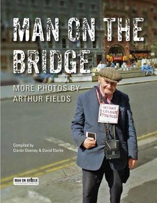 Man on the Bridge by Ciaran Deeney