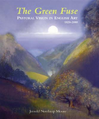 Green Fuse by Jerrold Northrop Moore