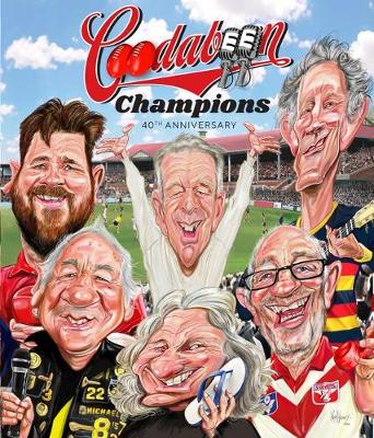 Coodabeen Champions: 40 Footy Season by The Coodabeen Champions