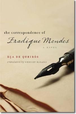 The Correspondence of Fradique Mendes by Jose Maria Eca De Queirus