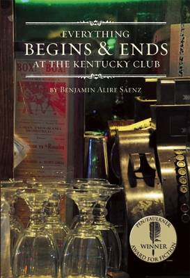 Everything Begins and Ends at the Kentucky Club book