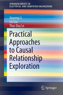 Practical Approaches to Causal Relationship Exploration by Jiuyong Li