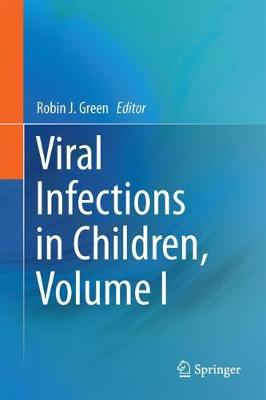 Viral Infections in Children, Volume I by Robin Green